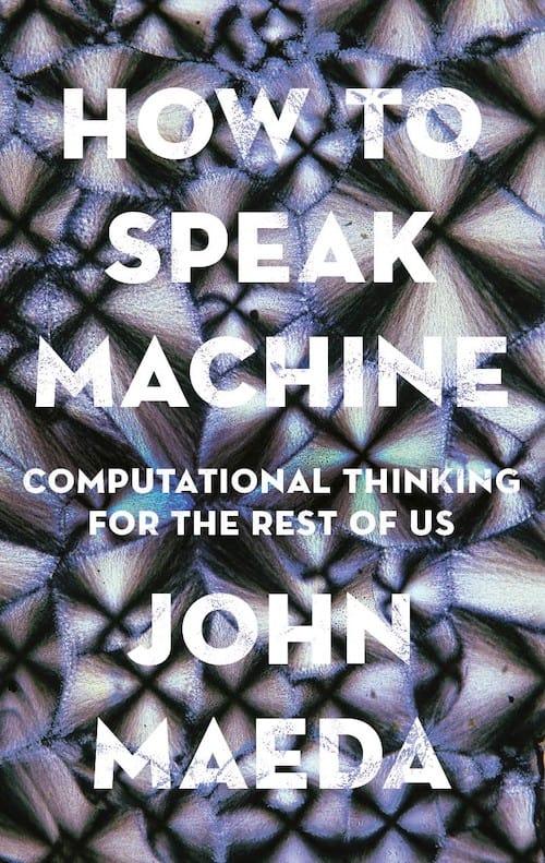How To Speak Machine: Computational Thinking For The Rest Of Us – How To Speak Machine 📘: Computational Thinking For The Rest Of Us